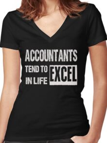 Accountants Tend To Excel In Life - Funny Accountant Shirts Women's Fitted V-Neck T-Shirt