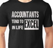Accountants Tend To Excel In Life - Funny Accountant Shirts Unisex T-Shirt