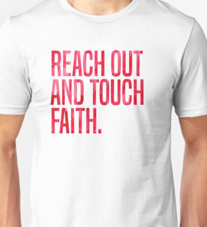 Reach Out and Touch Faith Unisex T-Shirt