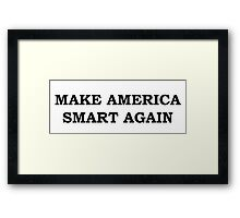 Make America Smart Again Framed Print