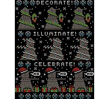Decorate! Illuminate! Celebrate! Photographic Print