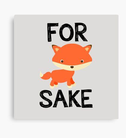For FOX Sake! Canvas Print