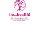 Be...Health! by Jason Langer