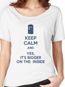 Keep calm and yes, it's bigger on the inside Women's Relaxed Fit T-Shirt