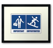 Work Is Important, Snowboarding Is Importanter Framed Print