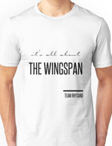it's all about the wingspan Unisex T-Shirt