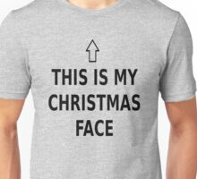 THIS IS MY CHRISTMAS FACE Unisex T-Shirt