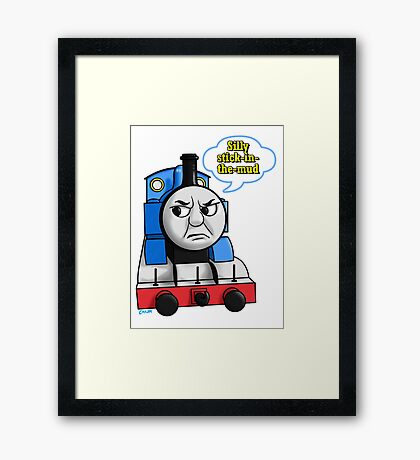 """Cheeky Thomas says """"Stick-in-the-mud!"""" Framed Print"""