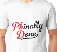 Phinally Done Unisex T-Shirt