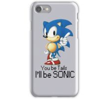 you be tails i'll be sonic iPhone Case/Skin