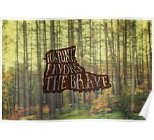 Fortune Favors the Brave Hiking Boot in Forest Poster