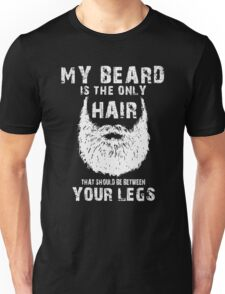 My Beard Hair T-shirt Unisex T-Shirt