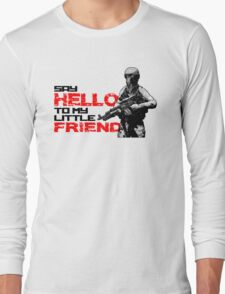 Dayz - Say hello to my little friend Long Sleeve T-Shirt