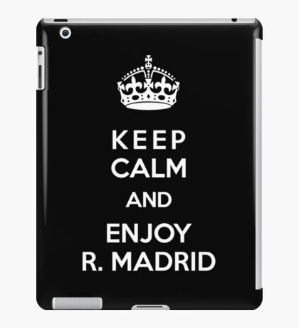 Keep Calm and enjoy R. Madrid iPad Case/Skin