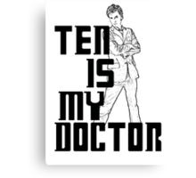 ten is my doctor Canvas Print