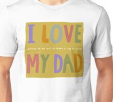 I love my dad and I'm American Unisex T-Shirt