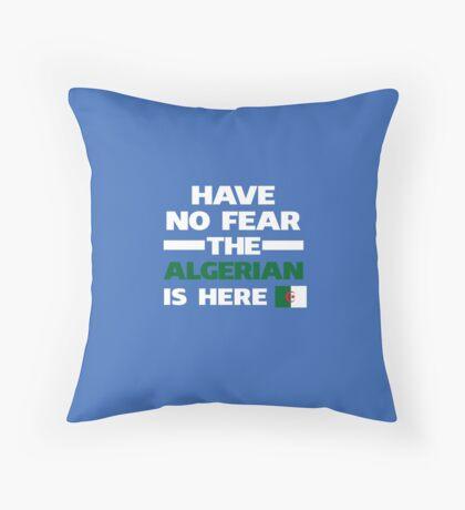 No Fear Algerian Is Here Algeria Pride Throw Pillow
