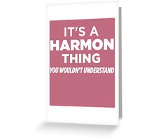 It's A Harmon Thing You Wouldn't Understand Funny T-Shirt Greeting Card