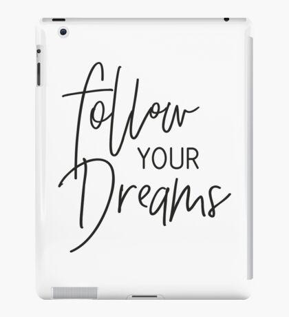 MINI MOTIVATOR COLLECTION - FOLLOW YOUR DREAMS iPad Case/Skin