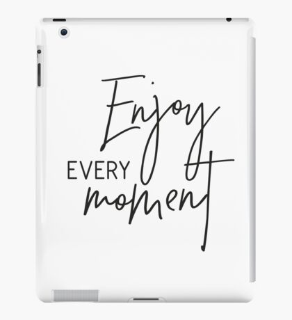 MINI MOTIVATOR COLLECTION - ENJOY EVERY MOMENT iPad Case/Skin