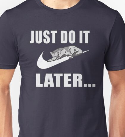 Husky - Just Do It Unisex T-Shirt