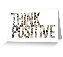 Think positive! II Greeting Card