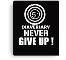5th Diaversary Never Give Up! white Canvas Print