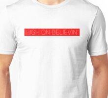 HIGH ON BELIEVIN' PRINT Unisex T-Shirt