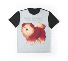 """""""Whatever You Manage to Do"""" Pup Graphic T-Shirt"""
