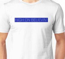 HIGH ON BELIEVIN' PRINT 4 Unisex T-Shirt