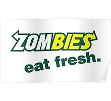 Zombies Eat Fresh Poster