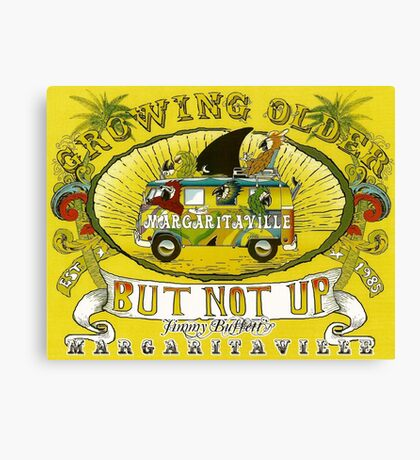 Happy Birthday from Jimmy Buffett, Growing Older But Not Up Canvas Print