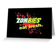 Zombies Eat Fresh Variant Greeting Card