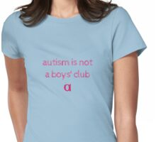 Autism is Not a Boys' Club Womens Fitted T-Shirt