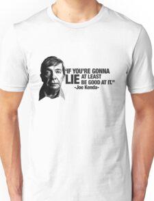 Joe Kenda Quote Unisex T-Shirt