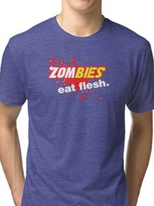 Zombies Eat Flesh Blood Variant Tri-blend T-Shirt