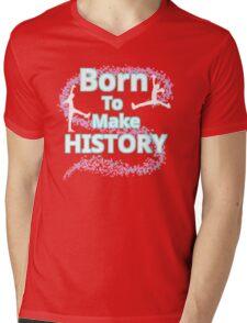 Born To Make History Mens V-Neck T-Shirt
