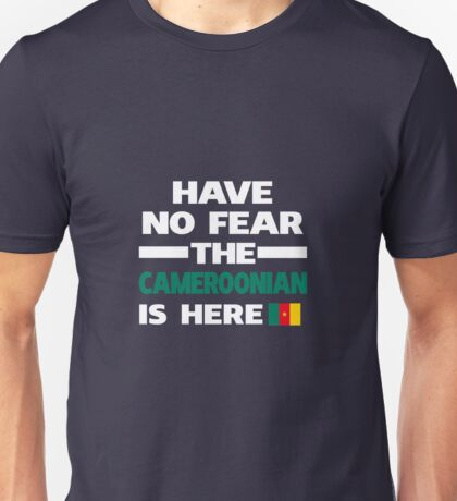 No Fear Cameroonian Here Cameroon Pride Unisex T-Shirt