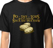 Po-tay-toes Classic T-Shirt