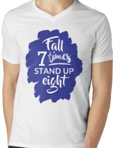Fall Seven Times, Stand Up Eight - Inspiring Quote Mens V-Neck T-Shirt