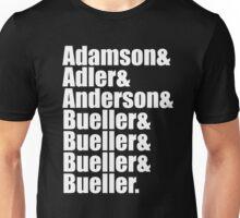 Bueller....Bueller....Bueller Unisex T-Shirt