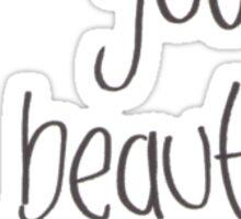 You're Beautiful Sticker