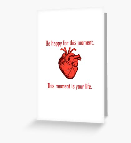 Be Happy For This Moment Greeting Card