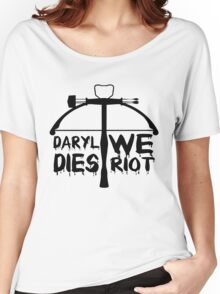 Daryl Dies We Riot Women's Relaxed Fit T-Shirt