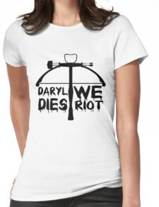 Daryl Dies We Riot Womens Fitted T-Shirt