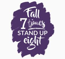 Fall Seven Times, Stand Up Eight - Inspiring Quote - Purple Kids Tee