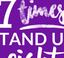 Fall Seven Times, Stand Up Eight - Inspiring Quote - Purple Sticker