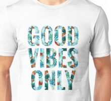Good Vibes Only - Tropical Unisex T-Shirt