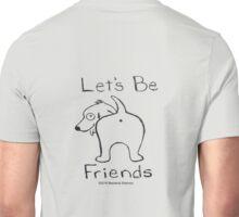 Let's Be Friends Unisex T-Shirt