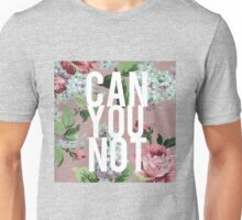 Vintage Floral Can You Not Unisex T-Shirt